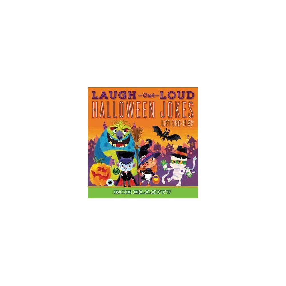 Laugh-Out-Loud Halloween Jokes - (Laugh-Out-Loud Jokes for Kids) by Rob Elliott (Paperback)