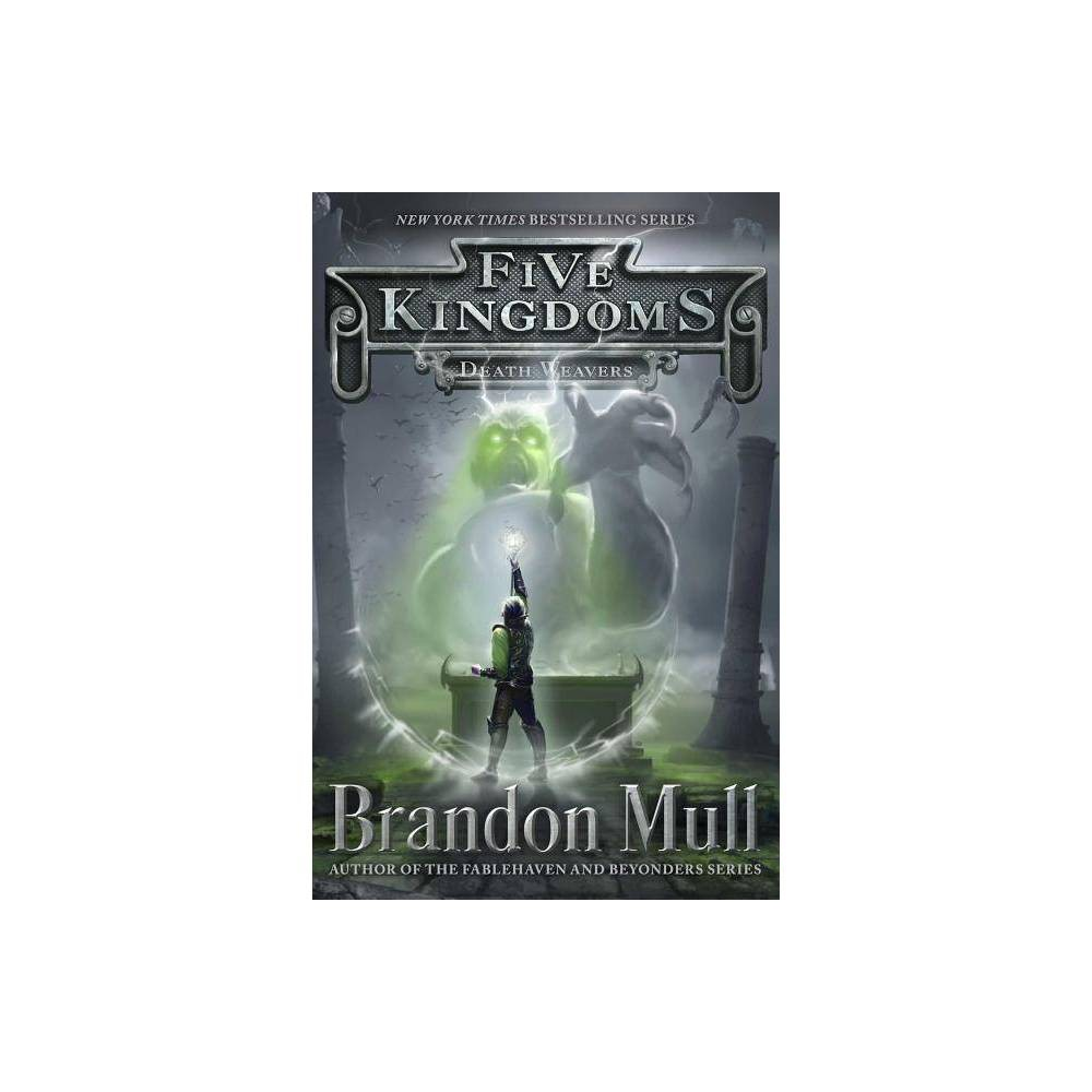 Death Weavers Volume 4 Five Kingdoms By Brandon Mull Paperback