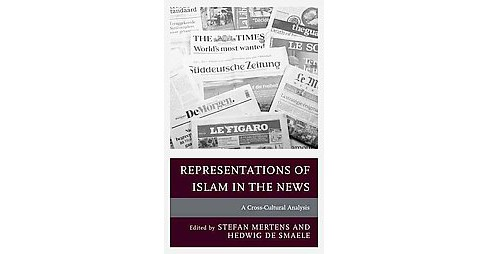 Representations of Islam in the News : A Cross-Cultural Analysis (Hardcover) - image 1 of 1