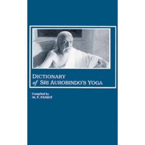 Dictionary of Sri Aurobindo's Yoga - (Paperback) - image 1 of 1