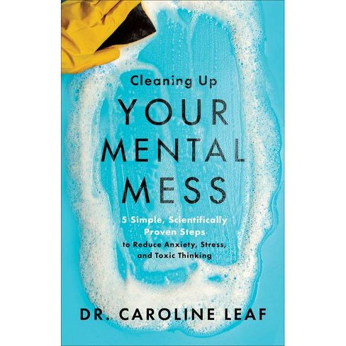 Cleaning Up Your Mental Mess - by Caroline Leaf (Hardcover) - image 1 of 1