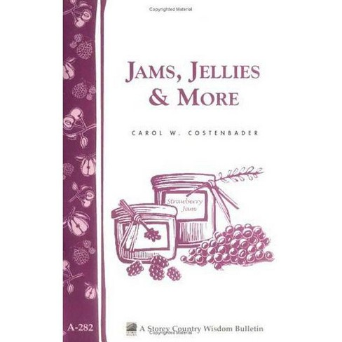 Jams, Jellies & More - (Storey Country Wisdom Bulletin) by  Carol W Costenbader (Paperback) - image 1 of 1