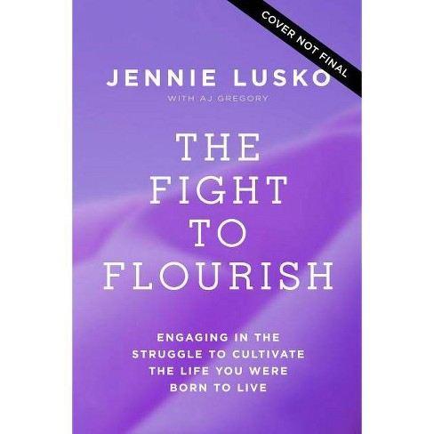 The Fight to Flourish - by  Jennie Lusko (Hardcover) - image 1 of 1