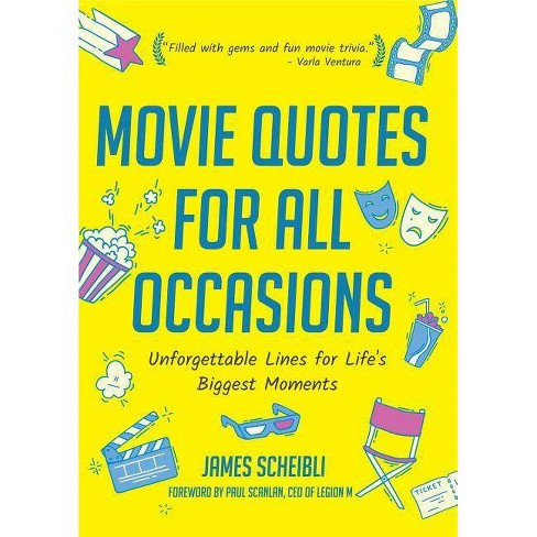 Movie Quotes for All Occasions - by  James Scheibli (Paperback) - image 1 of 1