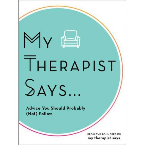 My Therapist Says - (Hardcover) - image 1 of 1