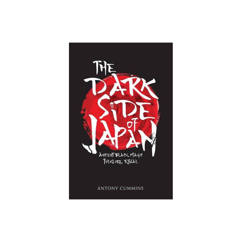 The Dark Side Of Japan By Antony Cummins Paperback