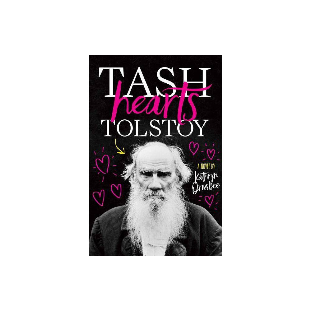 ISBN 9781481489331 product image for Tash Hearts Tolstoy - by Kathryn Ormsbee (Hardcover) | upcitemdb.com