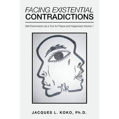 Facing Existential Contradictions - by  Jacques L Koko Phd (Paperback) - image 1 of 1