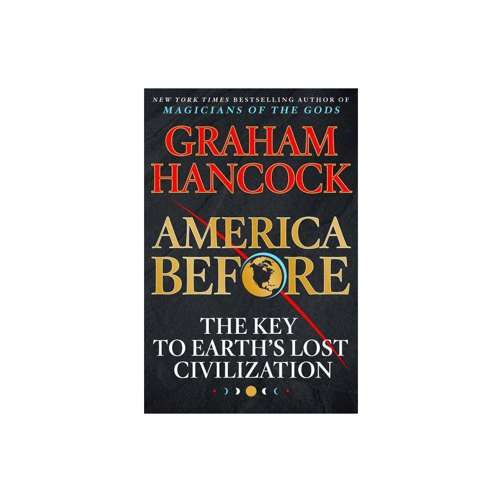 America Before By Graham Hancock Hardcover