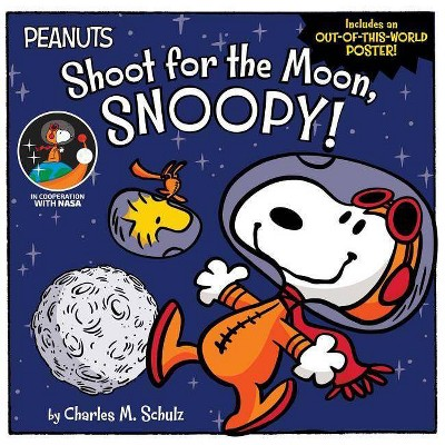 Shoot for the Moon, Snoopy! - (Peanuts) by  Charles M Schulz & Jason Cooper (Paperback)