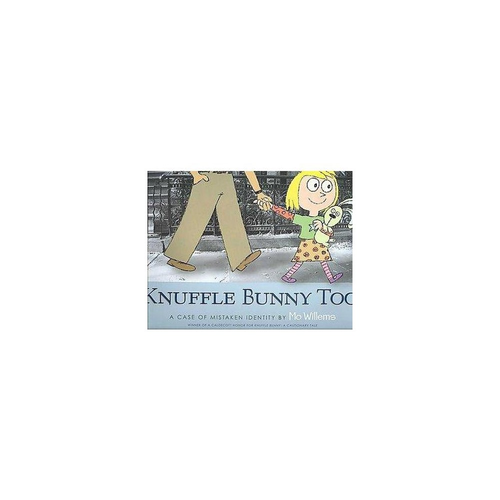 Knuffle Bunny Too Hardcover By Mo Willems