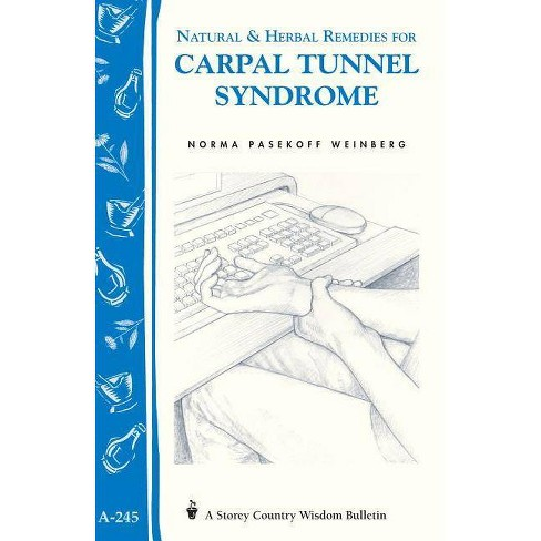 Natural & Herbal Remedies for Carpal Tunnel Syndrome - (Storey Country Wisdom Bulletin) (Paperback) - image 1 of 1