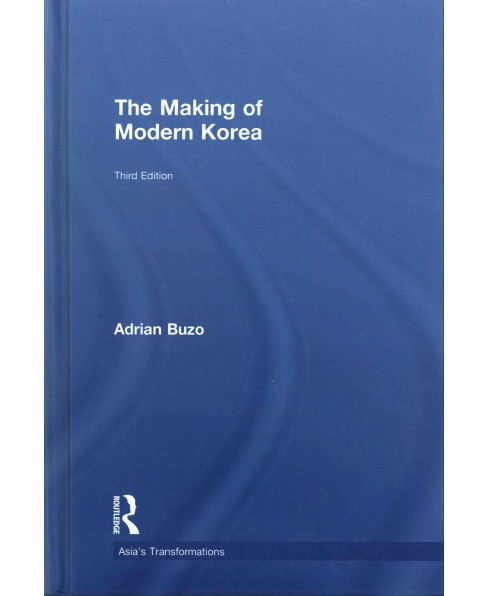 Making of Modern Korea (Hardcover) (Adrian Buzo) - image 1 of 1