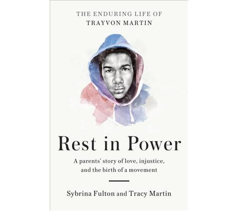 Rest in Power : The Enduring Life of Trayvon Martin (Hardcover) (Sybrina Fulton & Tracy Martin) - image 1 of 1