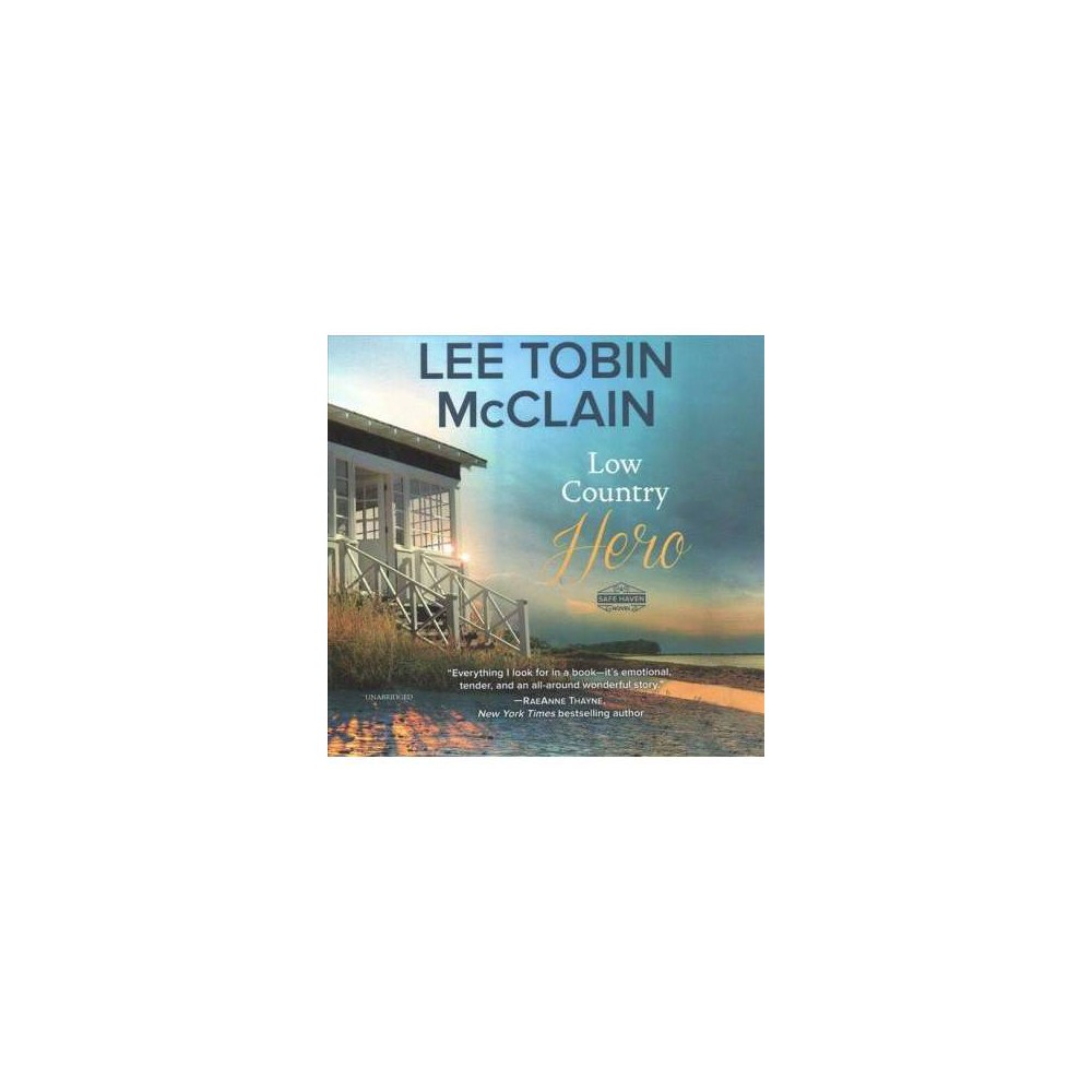 Low Country Hero - Unabridged (Safe Haven) by Lee Tobin McClain (CD/Spoken Word)