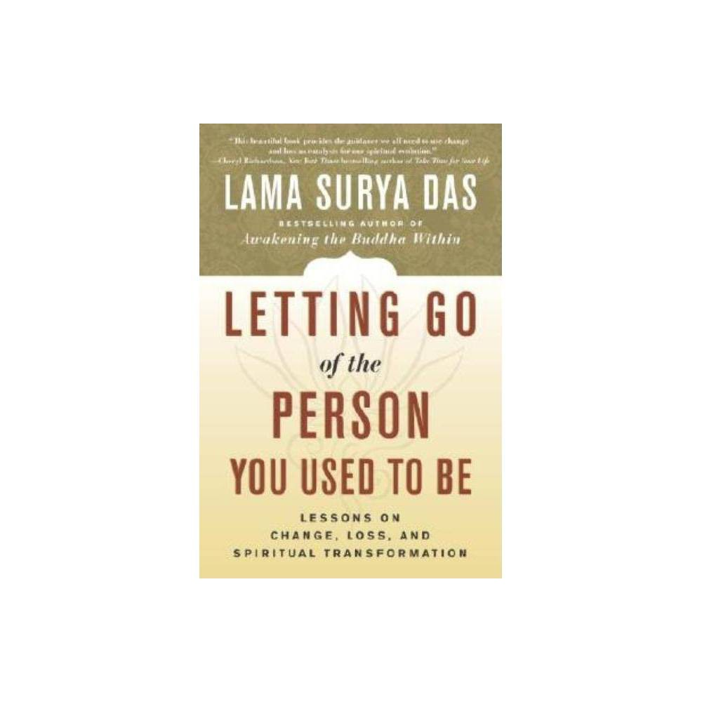 Letting Go Of The Person You Used To Be By Lama Surya Das Paperback