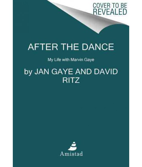 After the Dance : My Life With Marvin Gaye (Reprint) (Paperback) (Jan Gaye) - image 1 of 1