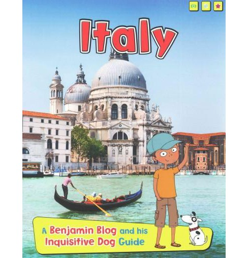 Italy : A Benjamin Blog and His Inquisitive Dog Guide (Paperback) (Anita Ganeri) - image 1 of 1