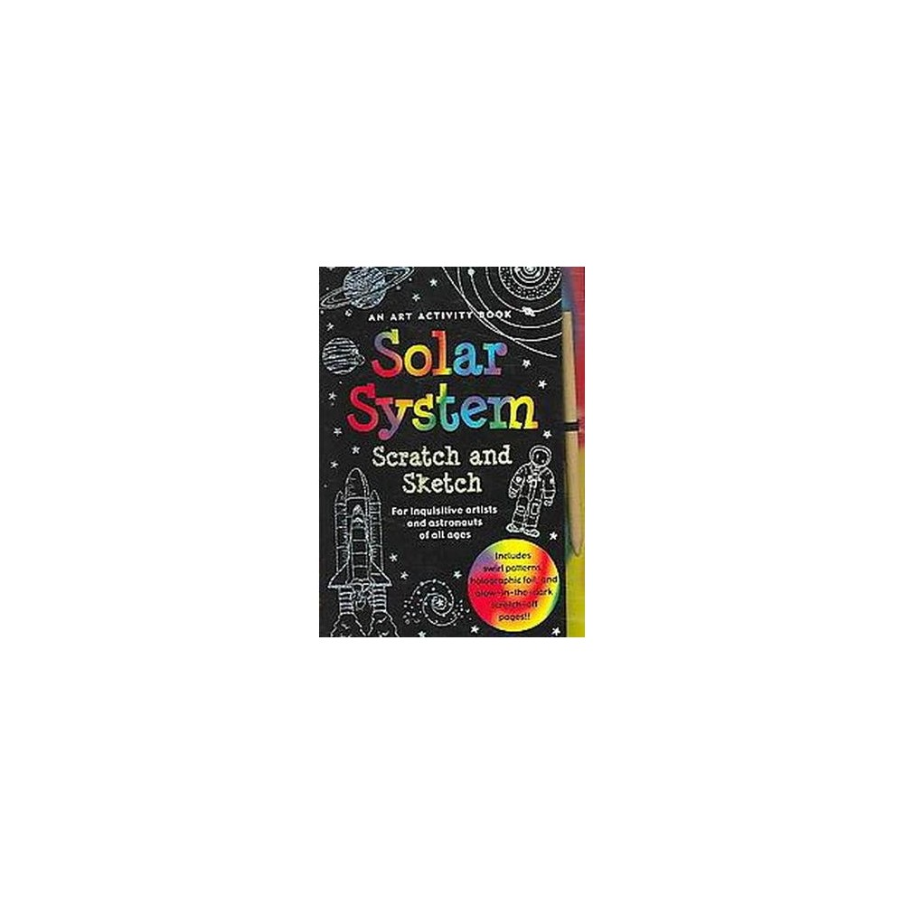 Solar System Scratch and Sketch : For Inquisitive Artists And Astronauts of All Ages (Hardcover)