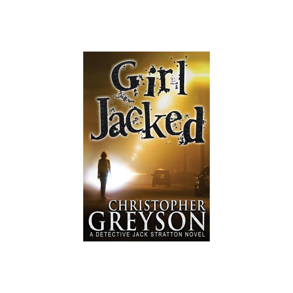 Girl Jacked Detective Jack Stratton Mystery By Christopher Greyson Paperback