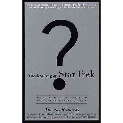 The Meaning of Star Trek - by Thomas Richards (Paperback)