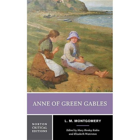 Anne of Green Gables - (Norton Critical Editions) by  L M Montgomery (Paperback) - image 1 of 1