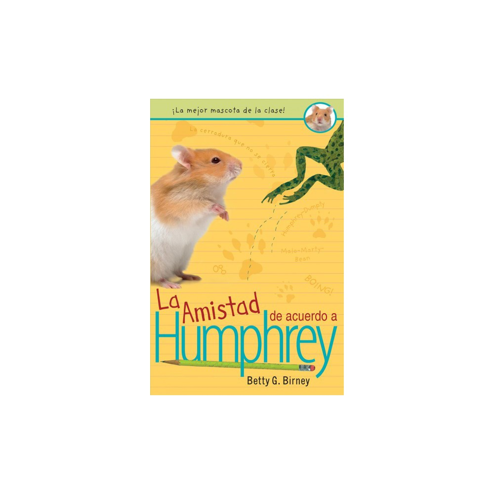 La Amistad de acuerdo a Humphrey - Tra (Humphrey) by Betty G. Birney (Paperback)