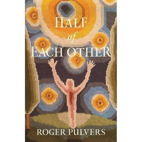 Half of Each Other - by  Roger Pulvers (Paperback) - image 1 of 1