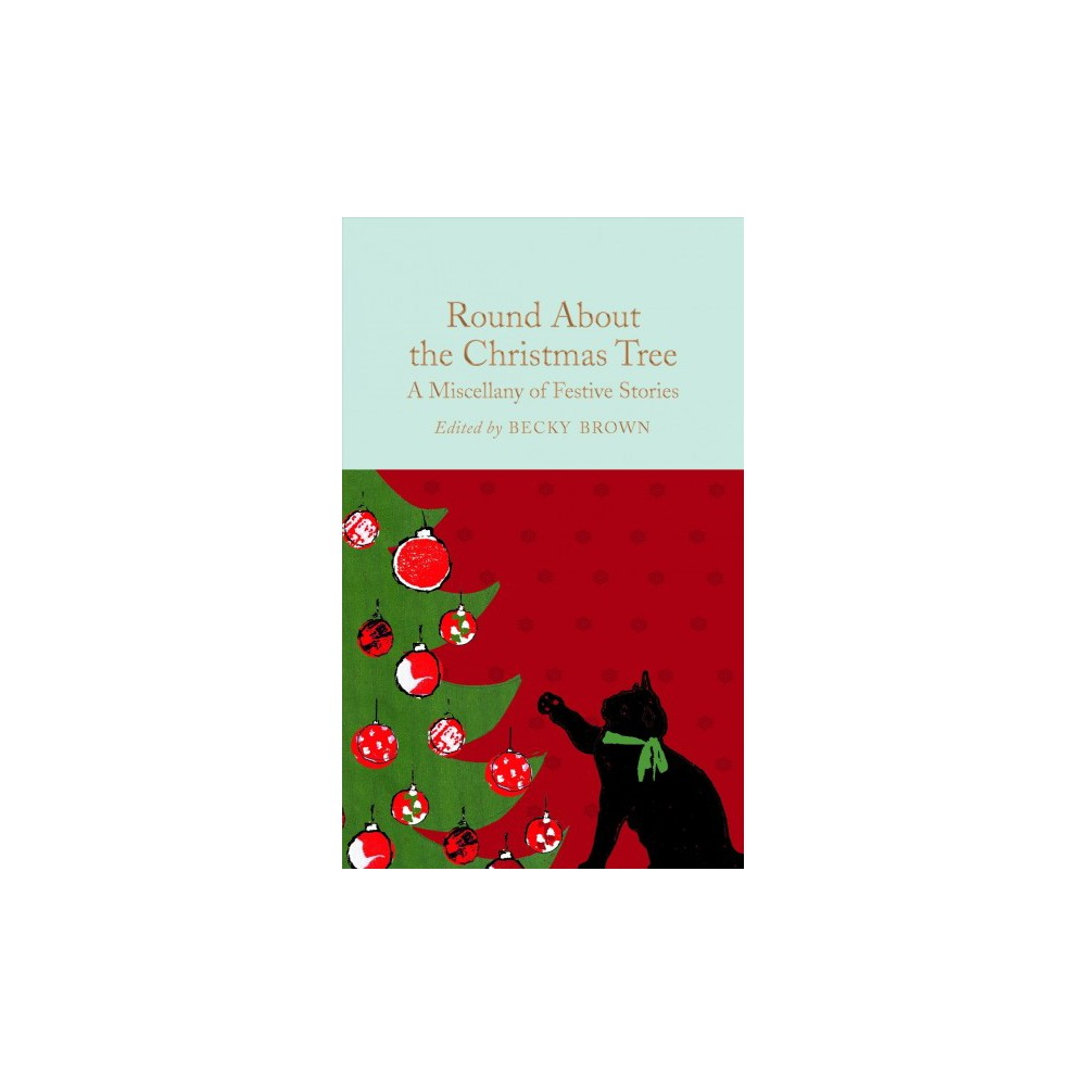 Round About the Christmas Tree - (Hardcover)
