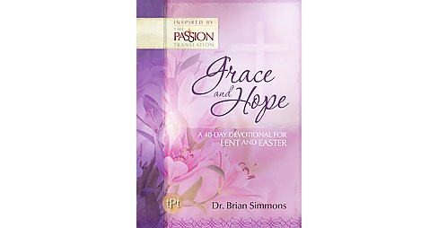 Grace and Hope : A 40-Day Devotional for Lent and Easter (Hardcover) (Brian Simmons) - image 1 of 1