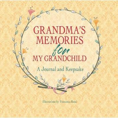 Grandma's Memories for My Grandchild - (Hardcover)