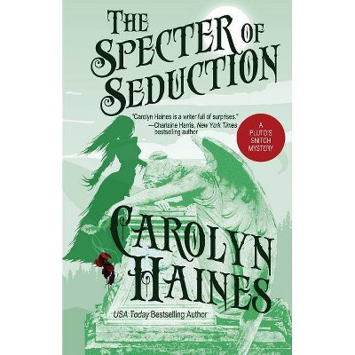 The Specter of Seduction - (Pluto's Snitch) by  Carolyn Haines (Paperback)