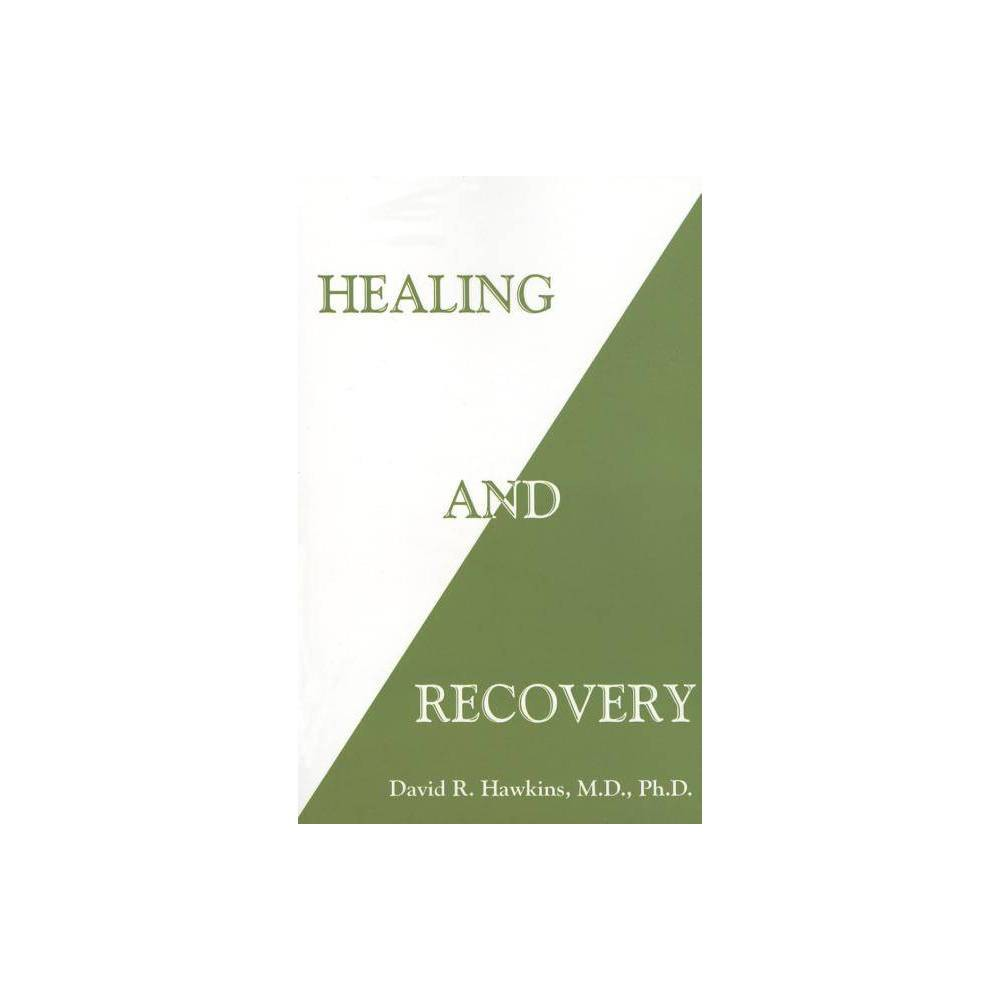 Healing And Recovery By David R Hawkins Paperback