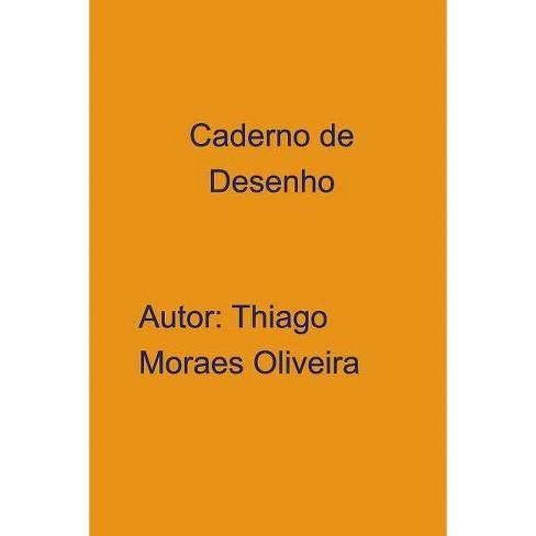 Caderno de Desenho - by  Thiago Moraes Oliveira (Paperback) - image 1 of 1