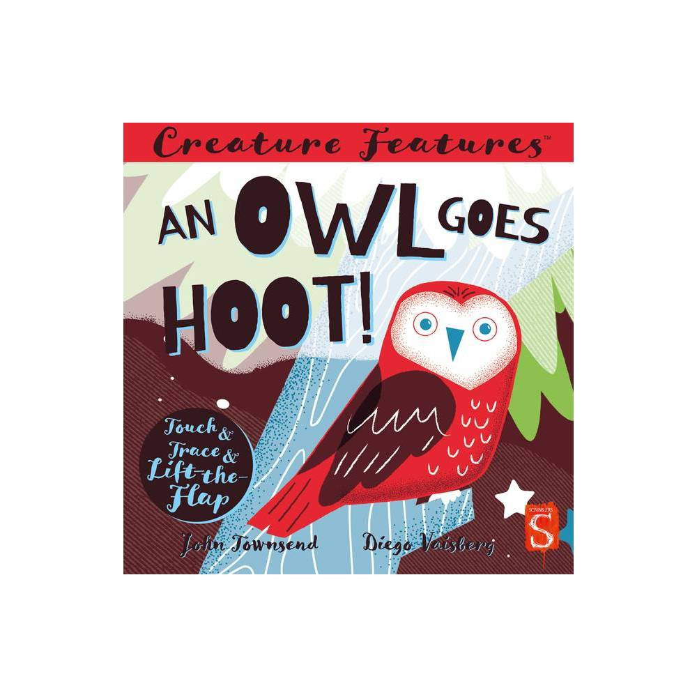 An Owl Goes Hoot Creature Features By John Townsend Board Book