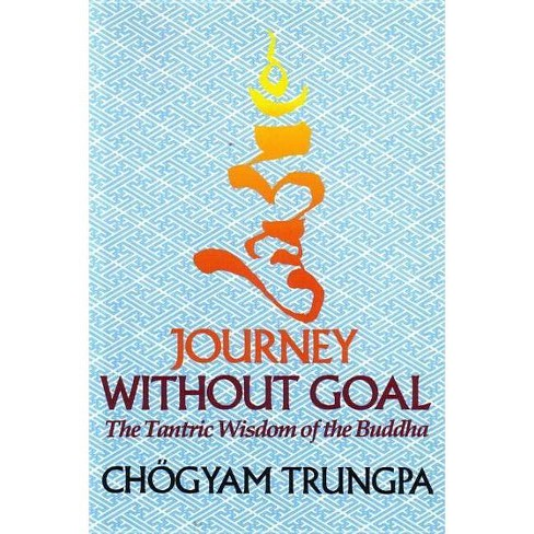 Journey Without Goal - by  Chogyam Trungpa (Paperback) - image 1 of 1