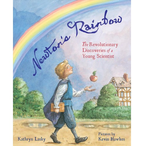 Newton's Rainbow : The Revolutionary Discoveries of a Young Scientist - by Kathryn Lasky (School And - image 1 of 1