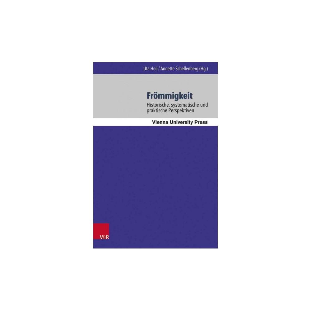 Frommigkeit : Historische, Systematische Und Praktische Perspektiven (Hardcover)