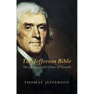 The Jefferson Bible - by  Thomas Jefferson (Paperback)