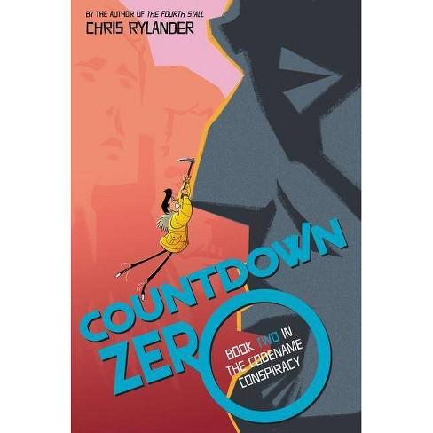 Countdown Zero - (Codename Conspiracy, 2) by  Chris Rylander (Paperback) - image 1 of 1