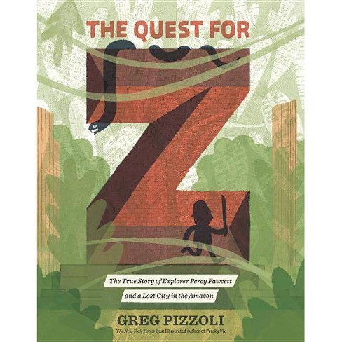 The Quest for Z - by  Greg Pizzoli (Hardcover) - image 1 of 1