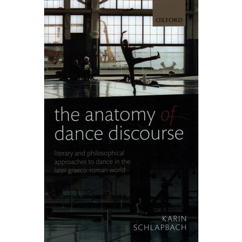Anatomy Of Dance Discourse Literary And Philosophical Approaches