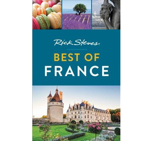 Rick Steves Best of France -  by Rick Steves & Steve Smith (Paperback) - image 1 of 1
