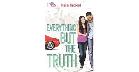 Everything but the Truth (Paperback) (Mandy Hubbard) - image 1 of 1