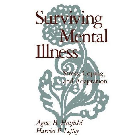 Surviving Mental Illness - by  Agnes B Hatfield & Harriet P Lefley (Paperback) - image 1 of 1