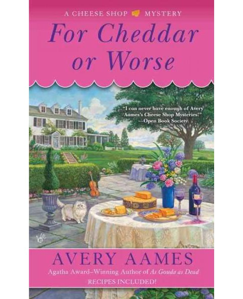 For Cheddar or Worse (Paperback) (Avery Aames) - image 1 of 1