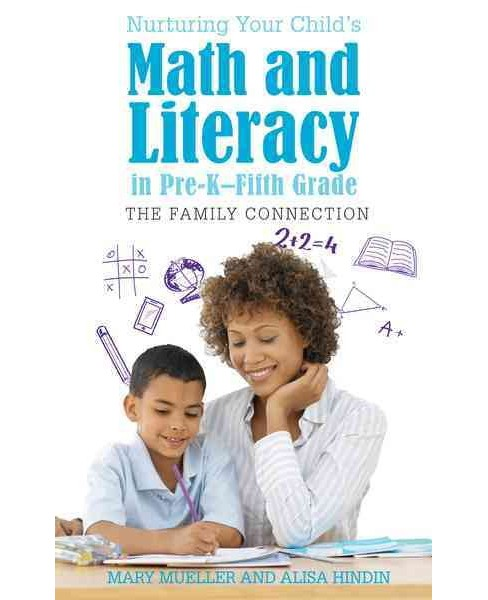 Nurturing Your Child's Math and Literacy in Pre-K-Fifth Grade : The Family Connection (Hardcover) - image 1 of 1