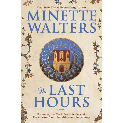 The Last Hours - by  Minette Walters (Hardcover) - image 1 of 1