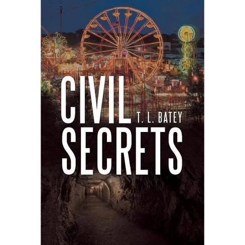 Civil Secrets - by  T L Batey (Paperback) - image 1 of 1