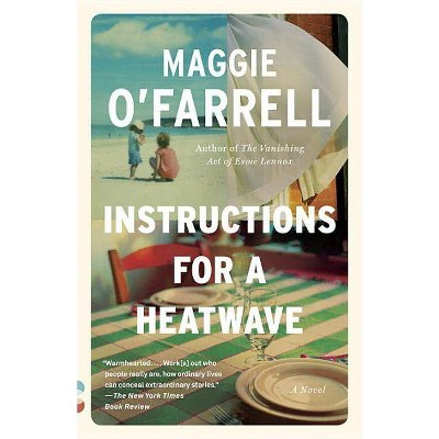 Instructions for a Heatwave - (Vintage Contemporaries) by  Maggie O'Farrell (Paperback)